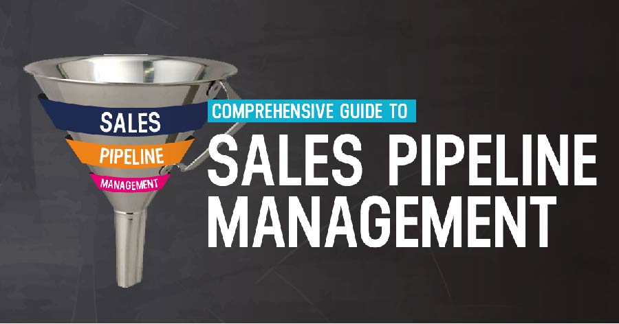 comprehensive guide to sales pipeline management