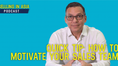 Selling in Asia Episode 18 - Quick Tip_ How To Motivate Your Sales