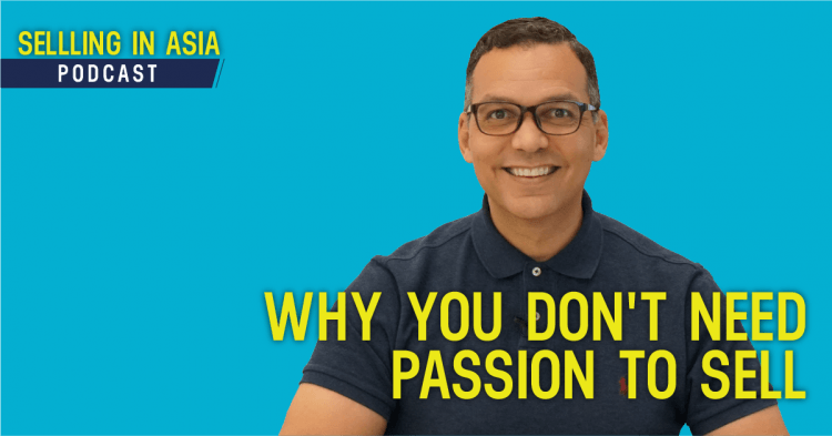 Why You Don't Need Passion To Sell