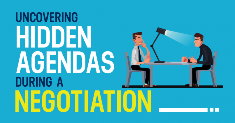 How to Uncover Hidden Agendas During a Negotiation